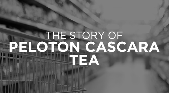 009: THE STORY OF PELOTON CASCARA TEA