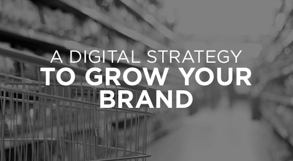 015: A DIGITAL STRATEGY TO GROW YOUR BRAND