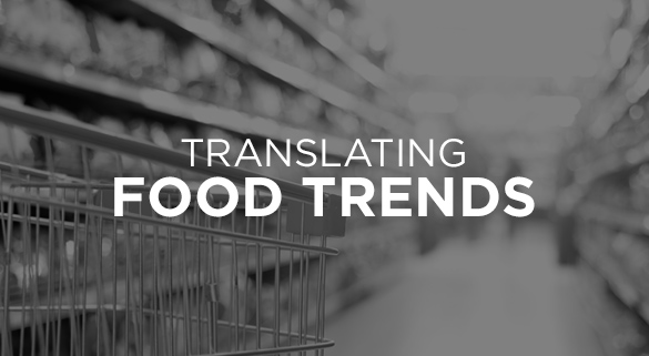016: TRANSLATING FOOD TRENDS